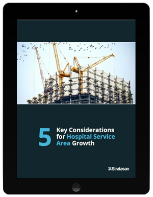 5 Considerations for Hospital Service Area Growth eBook