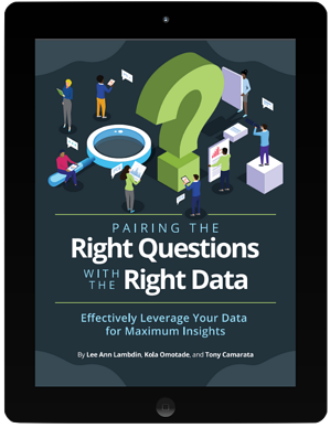 Pairing the Right Questions with the Right Data